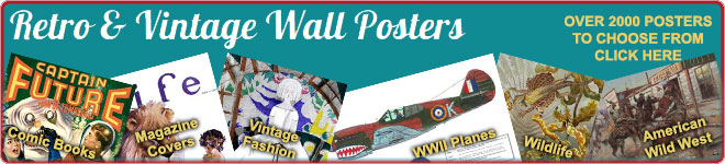 Retro & Vintage Wall Posters: Comic Books, Magazine Covers, Vintage Fashion, WWII Planes, Wildlife, Wild West
